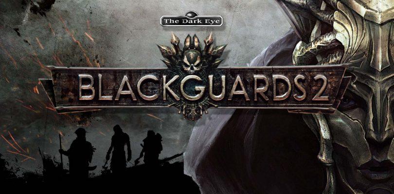 Live-Stream – Wir testen Steam Broadcast und zocken Blackguards 2, mit Gewinnspiel!