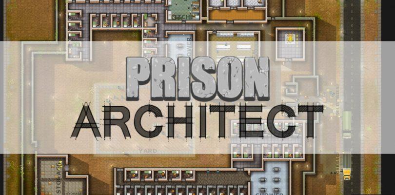 Test: Prison Architect – Unwissenheit schützt vor Strafe nicht