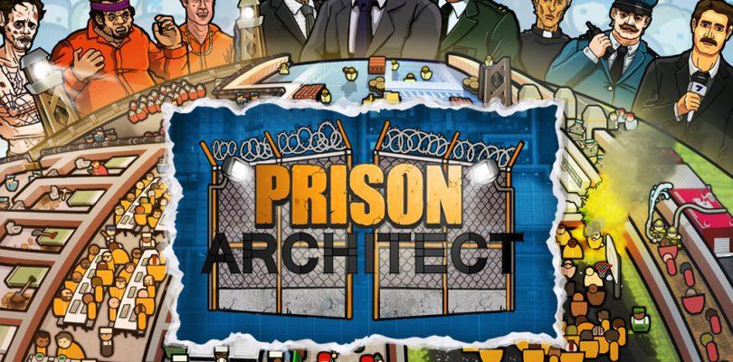 Prison Architect – Release am 28. Juni für XBox One und PS4