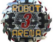 """Robot Arena 3 – """"Coming Soon""""-Trailer veröffentlicht"""