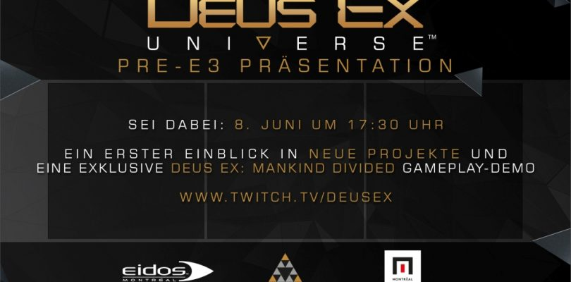 Deus Ex Universe – E3 2016 Livestream startet heute