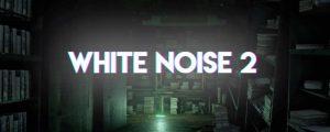White Noise 2 – Asymmetrisches Horror-Spiel startet in den Early Access