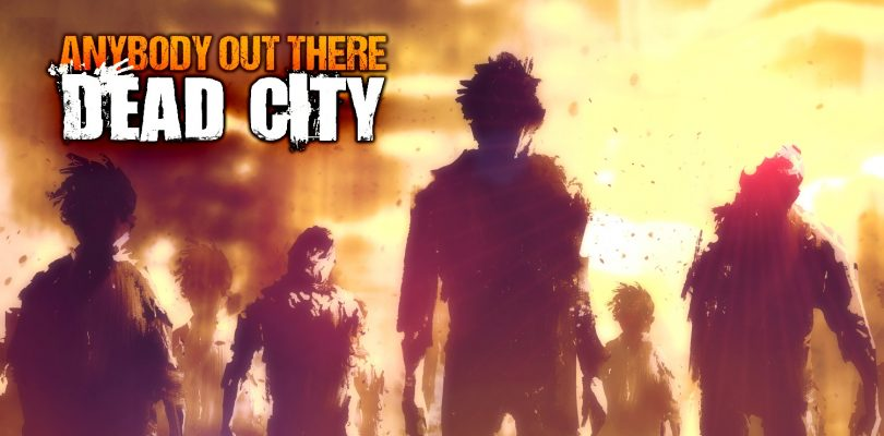 Test: Anybody out there – Dead City – Mobile Game das überzeugt