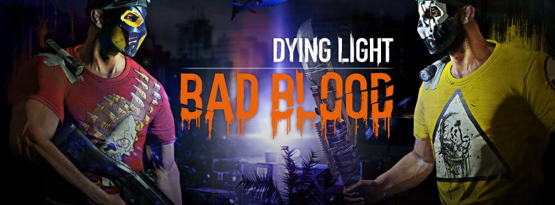 "Dying Light: Bad Blood – Neuer ""Battle Royale""-Survival-Shooter angekündigt"