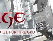 SAGE by Caseking unterstützt und schützt unsere Grafikkarte