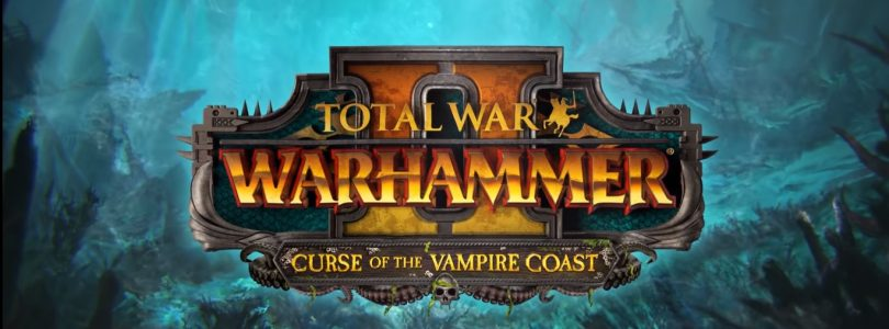 """Total War: Warhammer 2 – Trailer zum DLC """"Curse of the Vampire Coast"""" veröffentlicht"""