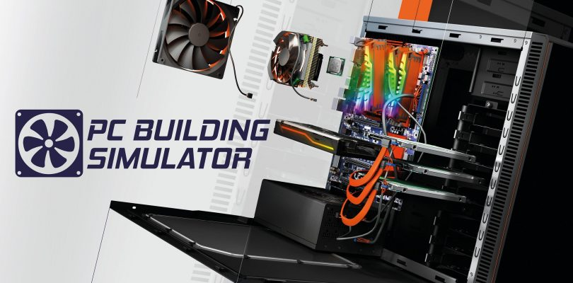 PC Building Simulator erscheint heute als fertige Fassung für den PC via Steam
