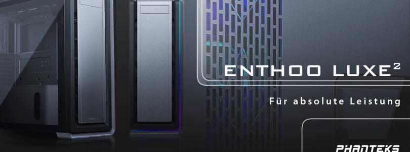 Enthoo Luxe 2 – Der Big Tower von Phanteks im Detail