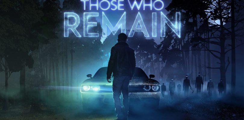 Those Who Remain – Neues Horrorspiel für PC, XBox One, PS4 und Nintendo Switch angekündigt