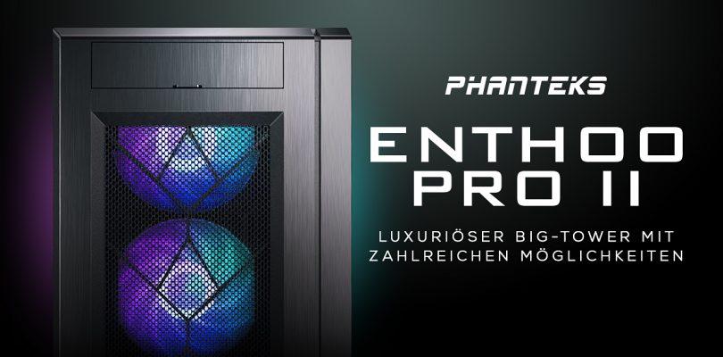 PHANTEKS Enthoo Pro 2 – Der Big Tower im Detail