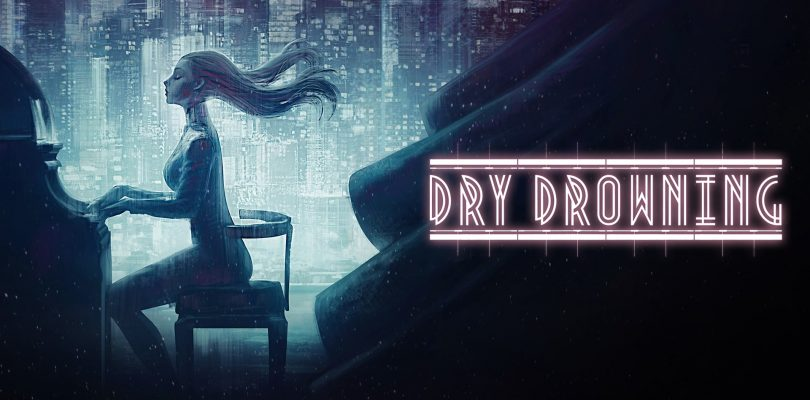 Dry Drowning – Hier kommt der Launch-Trailer